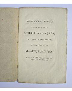 'Huwlykszangen voor den heer Gerrit van der Jagt, notaris en procureur, en mejufvrouw Maartje Jantjes, vereenigt in De Rijp, den 20sten van Grasmaand, 1778'. Bevat een gedicht van de hand van Betje Wolff en Aagje Deken