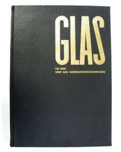 Glas im Bau und als Gebrauchsgegenstand.