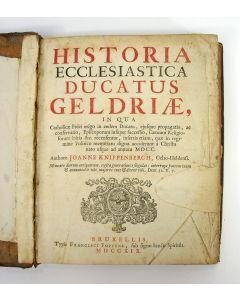 'Historia Ecclesiastica Ducatus Gelriae'. Kerkelijke geschiedenis van het Graafschap Gelder, door Ioannes Knippenbergh, pastoor te Helden, 1719