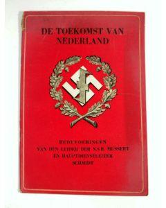 'De toekomst van Nederland, redevoeringen van den leider der N.S.B. Mussert en Hauptdienstleiter der N.S.D.A.P. Schmidt' (1942)