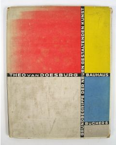 Theo van Doesburg, 'Grundbegriffe der neuen gestaltenden Kunst'. (Bauhausbücher #6, 1925)