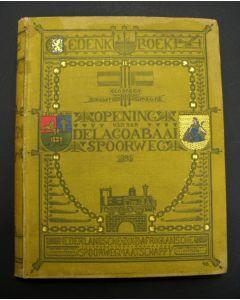 Gedenkboek uitgegeven ter gelegenheid der Feestelijke Opening van den Delagoabaai Spoorweg (Zuid-Afrika). Ontwerp H.P. Berlage, 1895