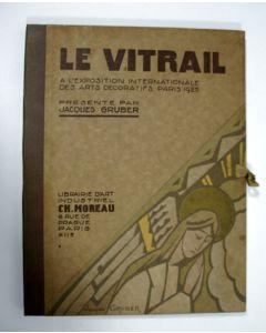 Le Vitrail á l'Exposition Internationale des Arts Décoratifs Paris 1925