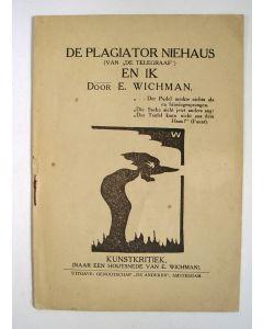 Erich Wichman, De plagiator Niehaus (van 'de Telegraaf') en ik.  Brochure uit 1919