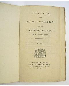 'Notitie der schilderyen van het Koninklyk Kabinet te 's Gravenhage'. Beschrijving van de collectie van het Mauritshuis, 1823