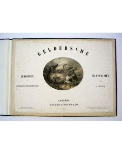 Legende van Gelders Ontstaan, door A.C. Staring van den Wildenborch en Alexander Ver Huell, 1869