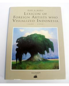 Lexicon of foreign artists who visualized Indonesia, 1600-1950